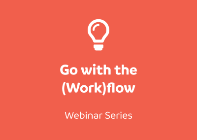 Go with the (Work)flow Webinar Series